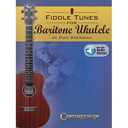 Centerstream Publishing Fiddle Tunes for Baritone Ukulele Fretted Series Softcover Audio Online Written by Dick Sheridan thumbnail