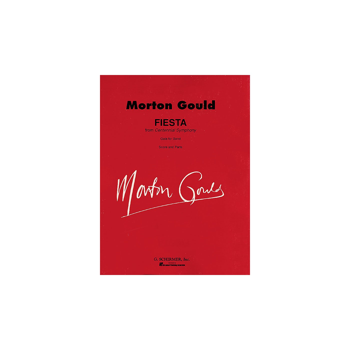 G. Schirmer Fiesta (from Centennial Symphony) (Score and Parts) Concert Band Level 4-5 Composed by Morton Gould thumbnail
