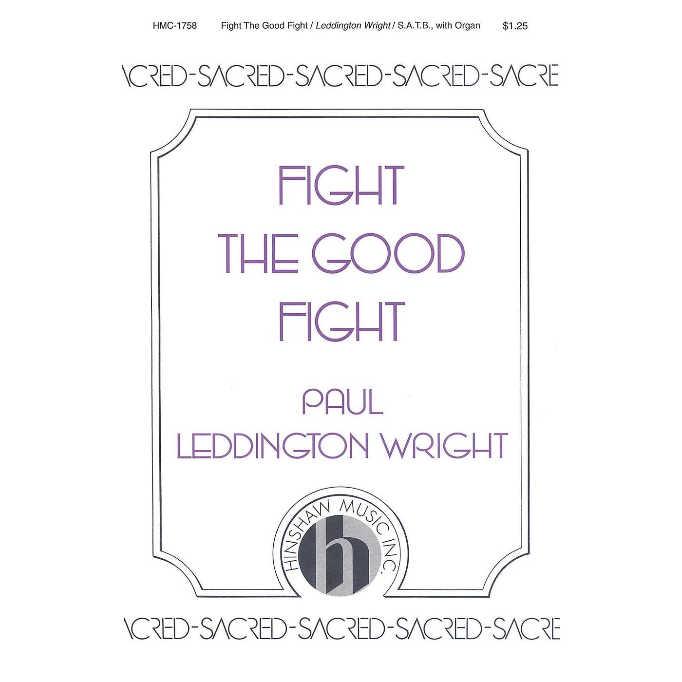 Hinshaw Music Fight the Good Fight SATB composed by Paul Leddington Wright thumbnail