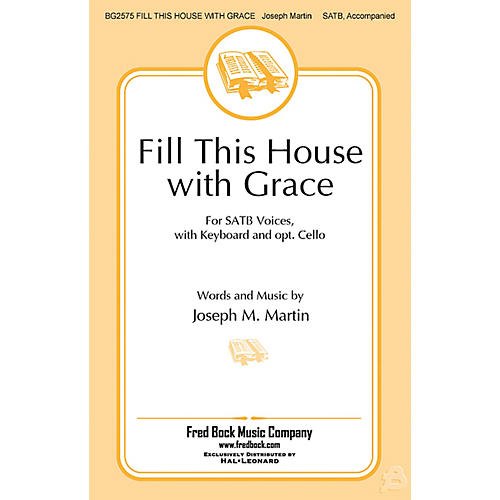 Fred Bock Music Fill This House with Grace SATB composed by Joseph M. Martin thumbnail
