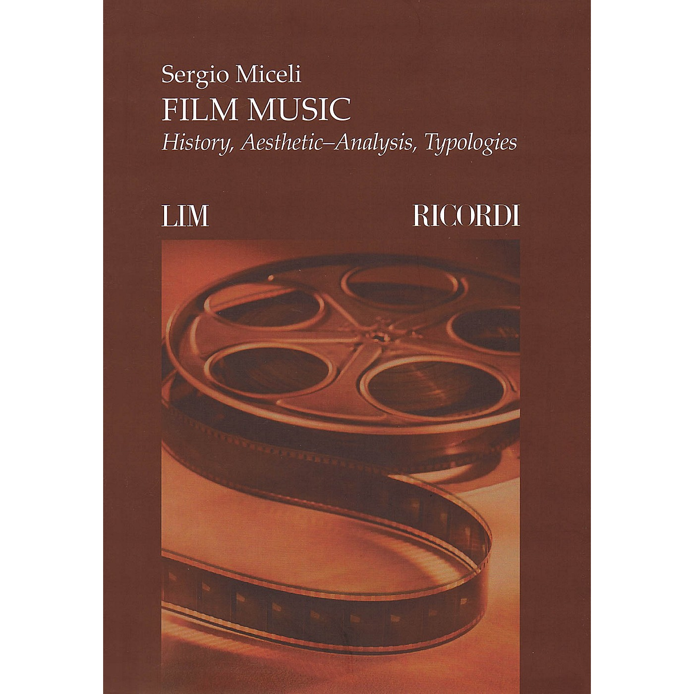 Ricordi Film Music (History, Aesthetic-Analysis, Typologies) MGB Series Softcover Written by Sergio Miceli thumbnail