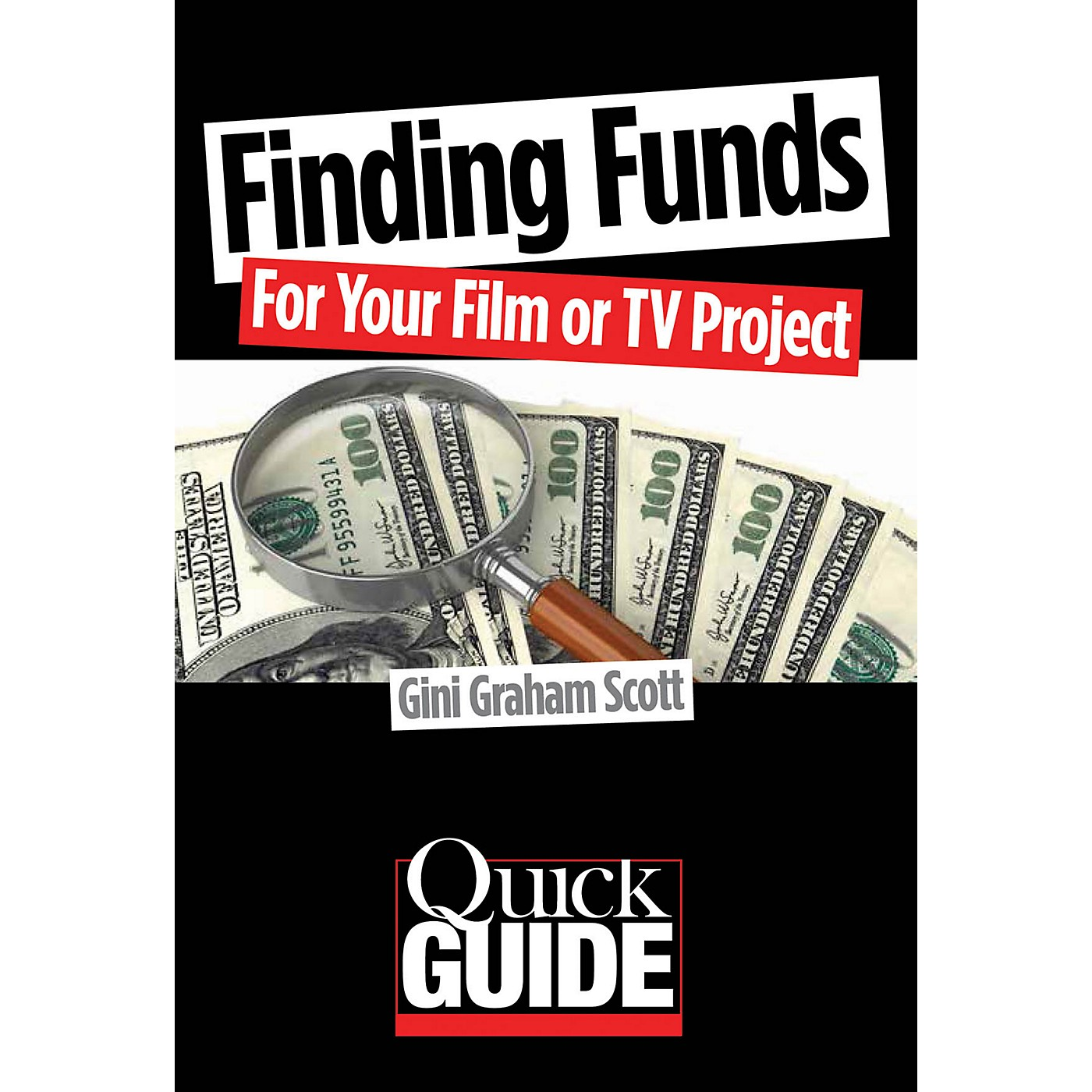 Limelight Editions Finding Funds for Your Film or TV Project Quick Guide Series Softcover Written by Gini Graham Scott thumbnail