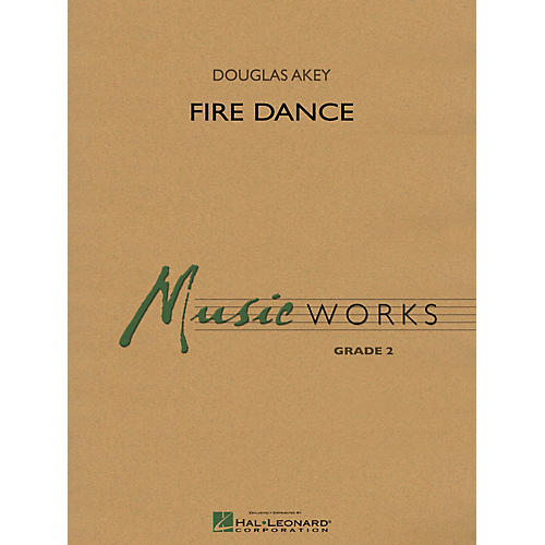 Hal Leonard Fire Dance Concert Band Level 2 Composed by Douglas Akey thumbnail