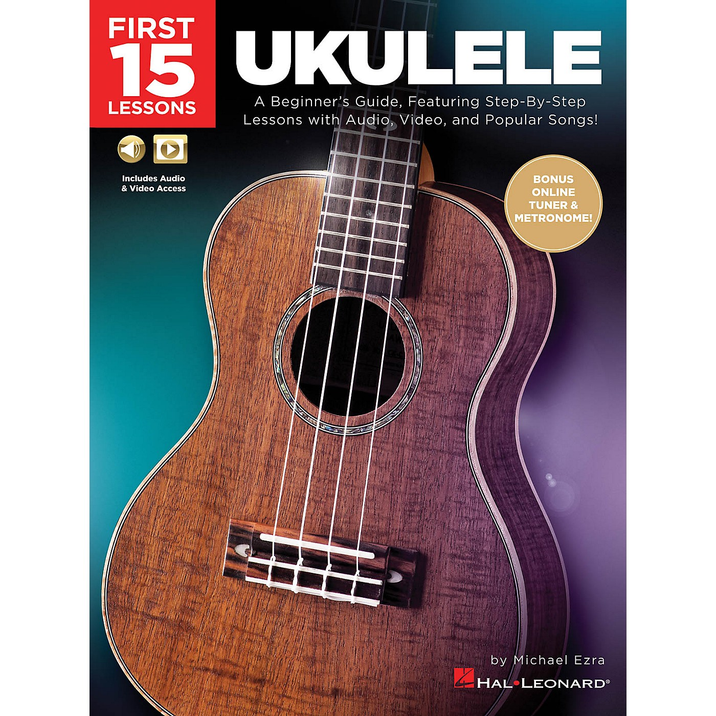 Hal Leonard First 15 Lessons - Ukulele (A Beginner's Guide, Featuring Step-By-Step Lessons with Audio, Video, and Popular Songs!) thumbnail