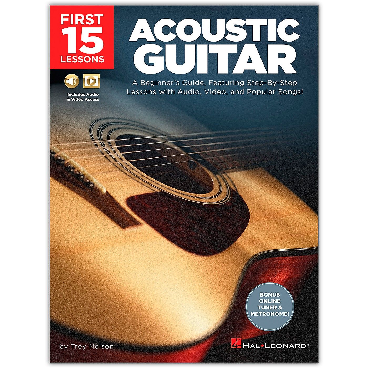 Hal Leonard First 15 Lessons Acoustic Guitar - A Beginner's Guide, Featuring Step-By-Step Lessons with Audio, Video, and Popular Songs! Book/Media Online thumbnail