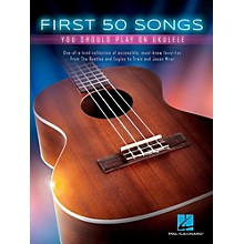 Hal Leonard First 50 Songs You Should Play on Ukulele