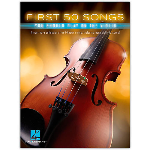 Hal Leonard First 50 Songs You Should Play on the Violin thumbnail