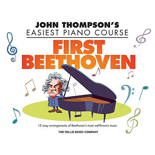 Willis Music First Beethoven (John Thompson's Easiest Piano Course) Willis Series Book by Beethoven (Level Elem) thumbnail