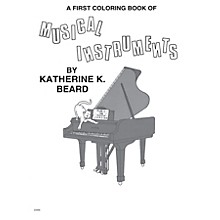 Music Sales First Coloring Book of Musical Instruments Music Sales America Series Softcover by Katherine K. Beard