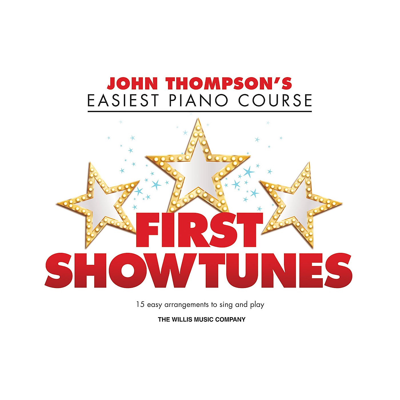 Willis Music First Showtunes (John Thompson's Easiest Piano Course) Easy Piano Songbook thumbnail