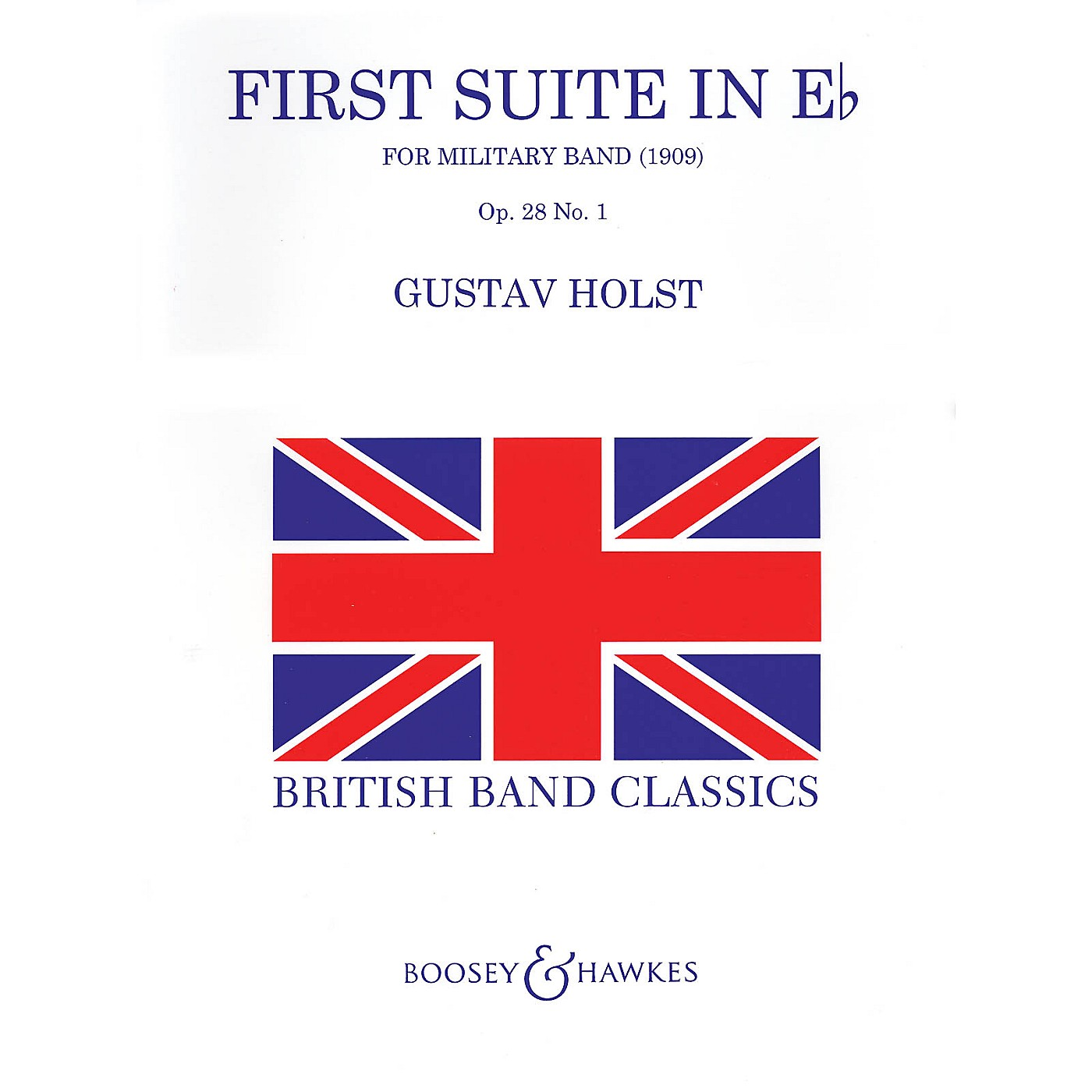 Boosey and Hawkes First Suite in E Flat (Revised) Concert Band Level 4 Composed by Gustav Holst/ed. Colin Matthews thumbnail