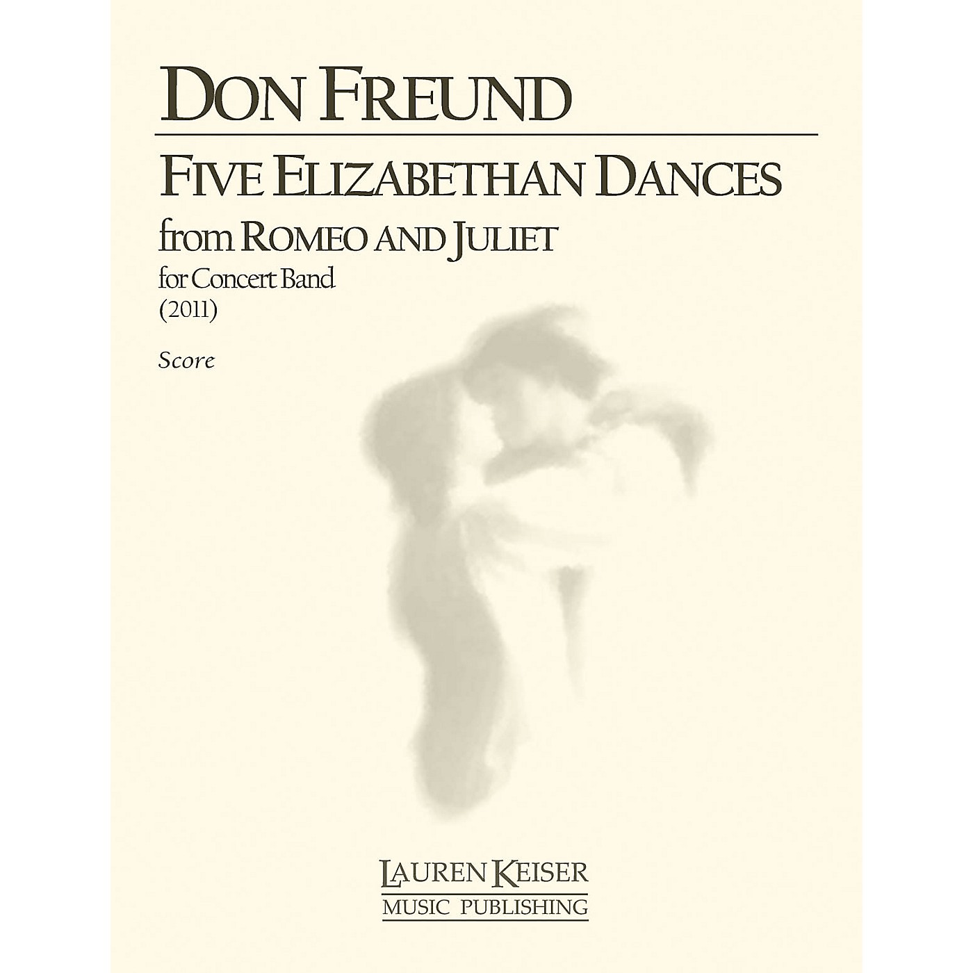 Lauren Keiser Music Publishing Five Elizabethan Dances from Romeo and Juliet (Wind Ensemble, Full Score) LKM Music Series by Don Freund thumbnail