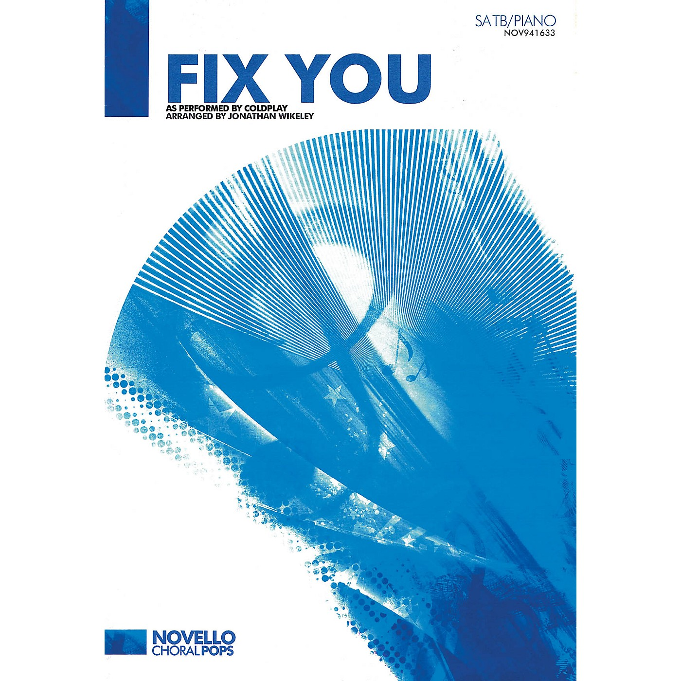 Novello Fix You (Novello Choral Pops) SATB by Coldplay Arranged by Jonathan Wikeley thumbnail