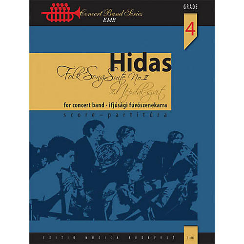 Editio Musica Budapest Folk Song Suite No. 2 (for Wind Band) Concert Band Level 4 Composed by Frigyes Hidas thumbnail