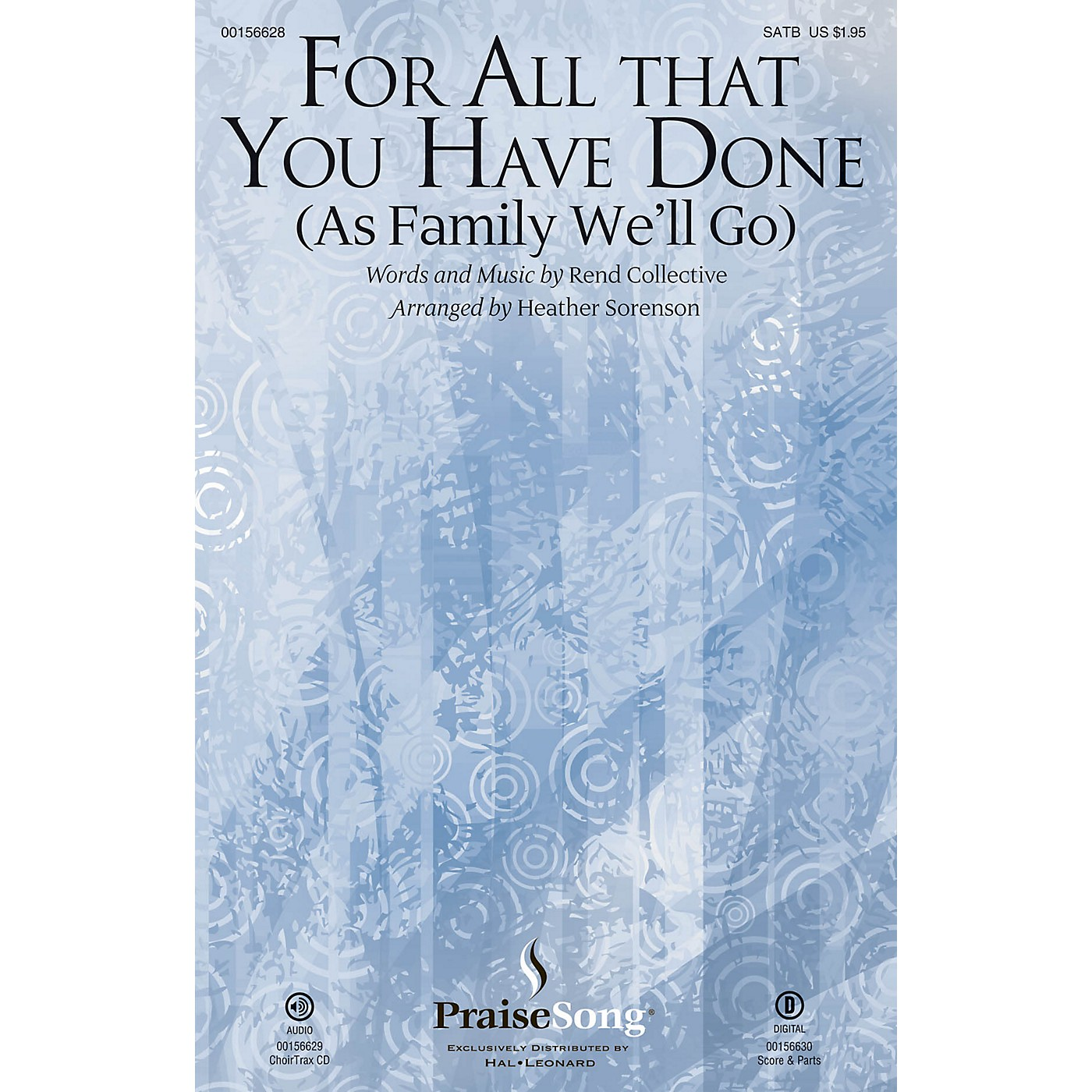 PraiseSong For All That You Have Done CHOIRTRAX CD by Rend Collective Arranged by Heather Sorenson thumbnail