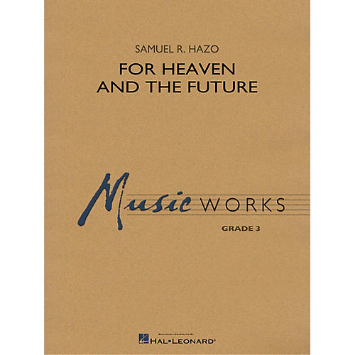 Hal Leonard For Heaven and the Future Concert Band Level 3 Composed by Samuel R. Hazo thumbnail