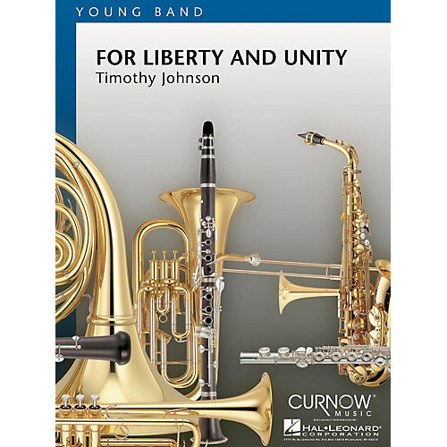 Curnow Music For Liberty and Unity (Grade 2 - Score Only) Concert Band Level 2 Composed by Timothy Johnson thumbnail