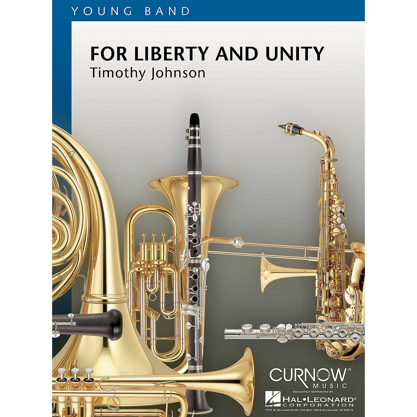 Curnow Music For Liberty and Unity (Grade 2 - Score and Parts) Concert Band Level 2 Composed by Timothy Johnson thumbnail