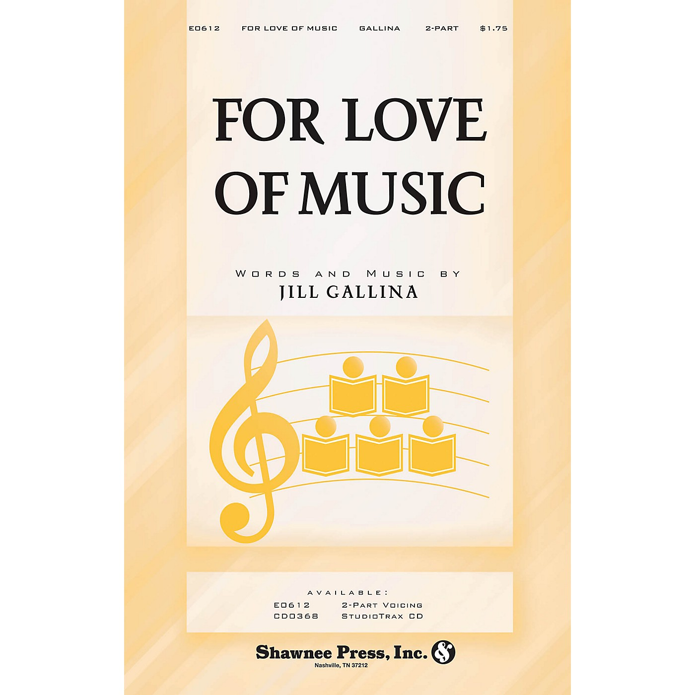 Shawnee Press For Love of Music 2-Part composed by Jill Gallina thumbnail