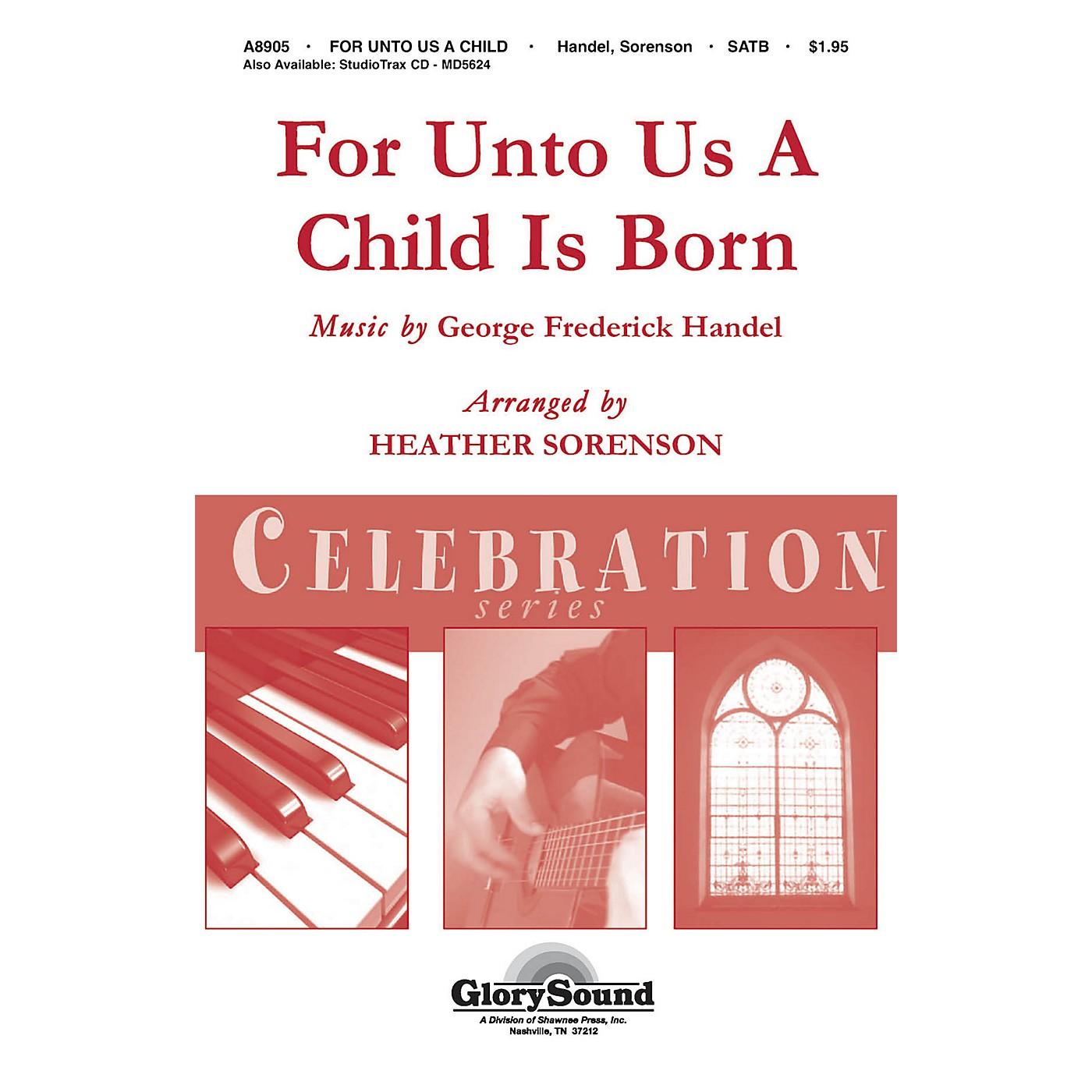 Shawnee Press For Unto Us a Child is Born (Shawnee Press Celebration Series) HANDBELLS (2-3) by Heather Sorenson thumbnail