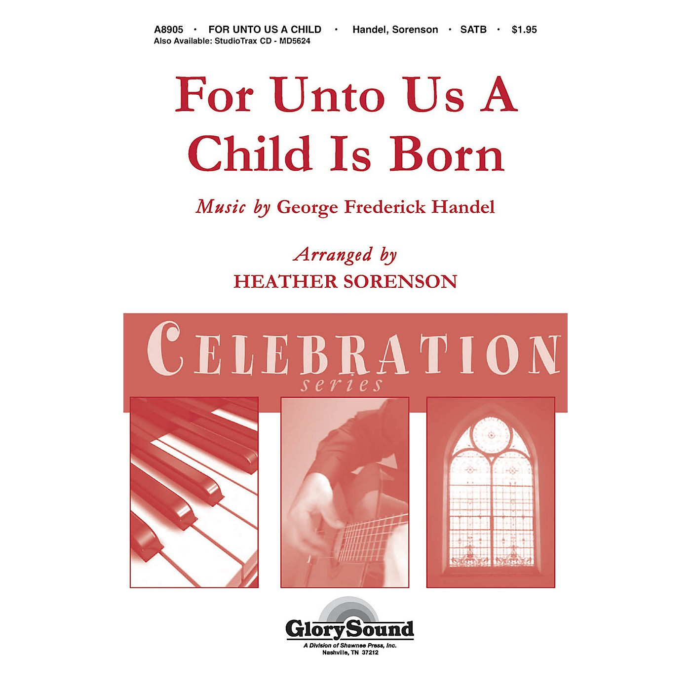 Shawnee Press For Unto Us a Child is Born (Shawnee Press Celebration Series) Studiotrax CD Composed by Heather Sorenson thumbnail