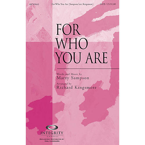 Integrity Choral For Who You Are SATB Arranged by Richard Kingsmore thumbnail