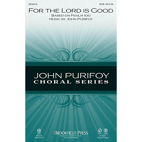 Brookfield For the Lord Is Good SATB composed by John Purifoy thumbnail