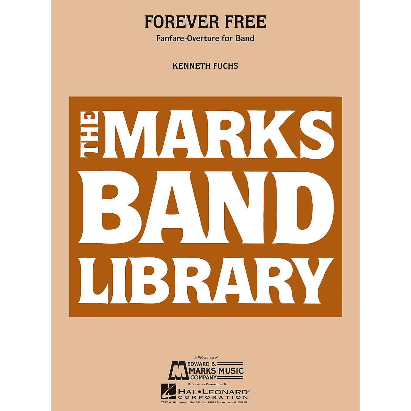 Edward B. Marks Music Company Forever Free (Fanfare-Overture for Band) Concert Band Level 4 Composed by Kenneth Fuchs thumbnail