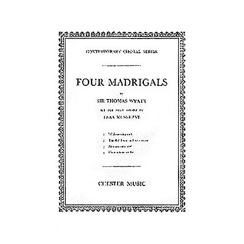 Chester Music Four Madrigals SATB Composed by Thomas Wyatt Arranged by Thea Musgrave thumbnail