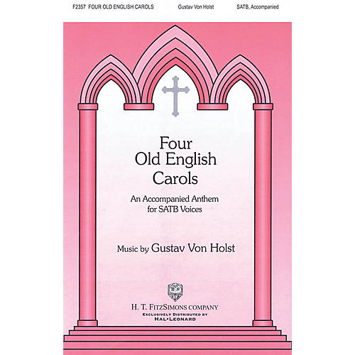 H.T. FitzSimons Company Four Old English Carols SATB composed by Gustav Holst thumbnail