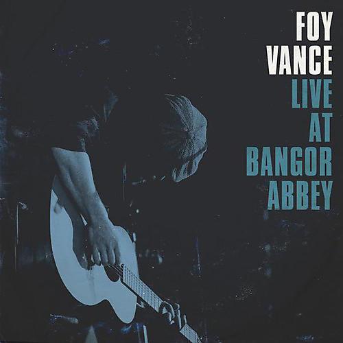 Alliance Foy Vance - Live at Bangor Abbey thumbnail
