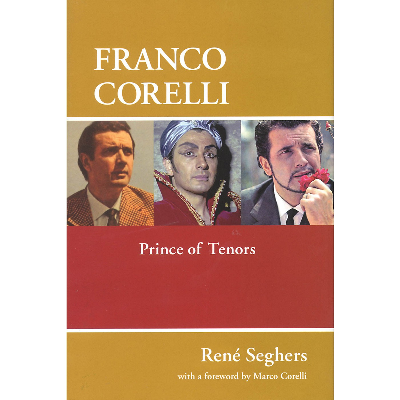 Amadeus Press Franco Corelli (Prince of Tenors) Amadeus Series Hardcover Written by René Seghers thumbnail