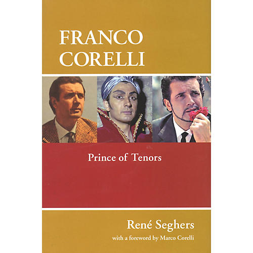 Amadeus Press Franco Corelli (Prince of Tenors) Amadeus Series Hardcover Written by René Seghers thumbnail