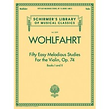 G. Schirmer Franz Wohlfahrt - Fifty Easy Melodious Studies for the Violin, Op. 74, Books 1 and 2 String Method