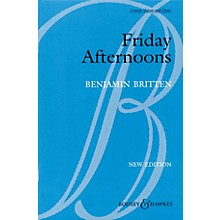 Boosey and Hawkes Friday Afternoons, Op. 7 (1933-35) Unison Voices and Piano UNIS composed by Benjamin Britten