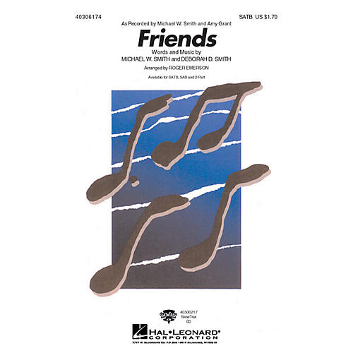 Hal Leonard Friends SATB by Michael W. Smith arranged by Roger Emerson thumbnail