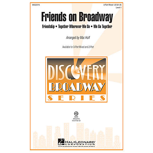Hal Leonard Friends on Broadway (Medley) Discovery Level 1 3-Part Mixed arranged by Mac Huff thumbnail