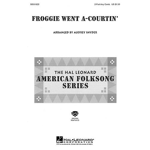 Hal Leonard Froggie Went A-Courtin' 2-Part any combination arranged by Audrey Snyder thumbnail