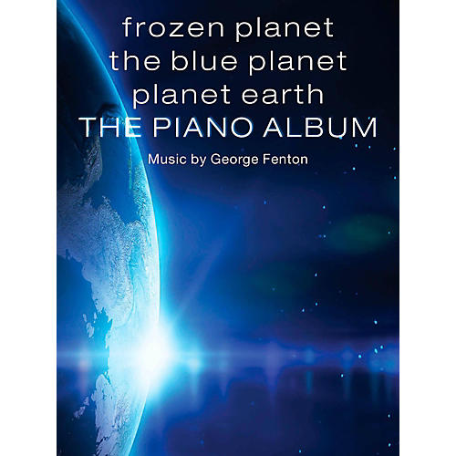 Music Sales Frozen Planet, The Blue Planet, Planet Earth: The Piano Album Songbook thumbnail