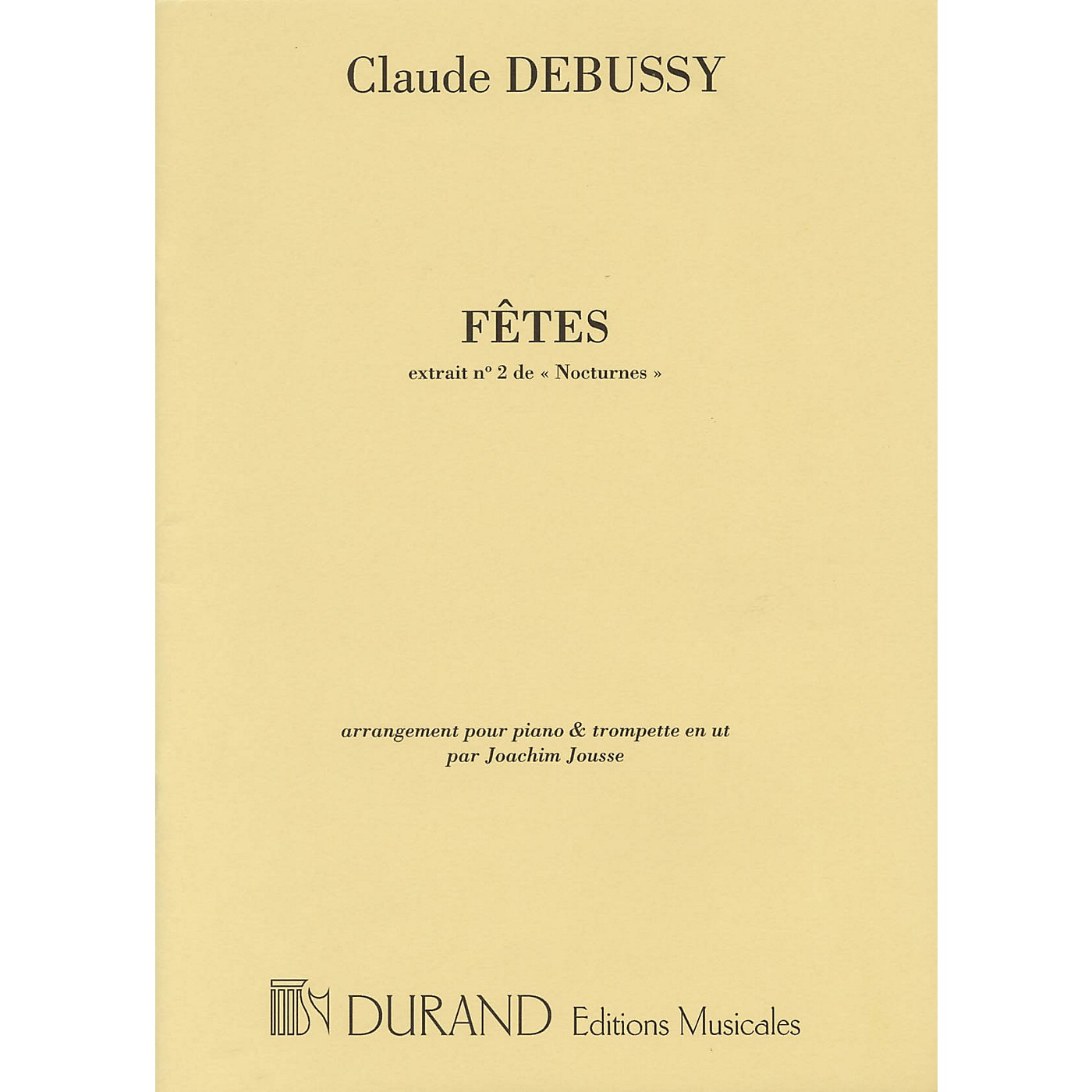 Editions Durand Fêtes (No. 2 from Nocturnes arranged for Trumpet and Piano by Joachim Jousse) Editions Durand Series thumbnail