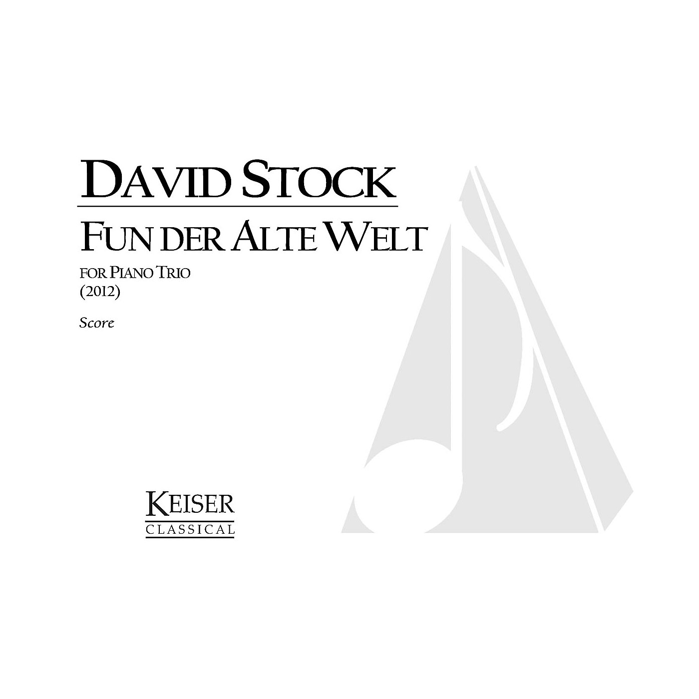 Lauren Keiser Music Publishing Fun Der Alte Welt (From the Old World) for Piano Trio, Score and Parts LKM Music Softcover by David Stock thumbnail