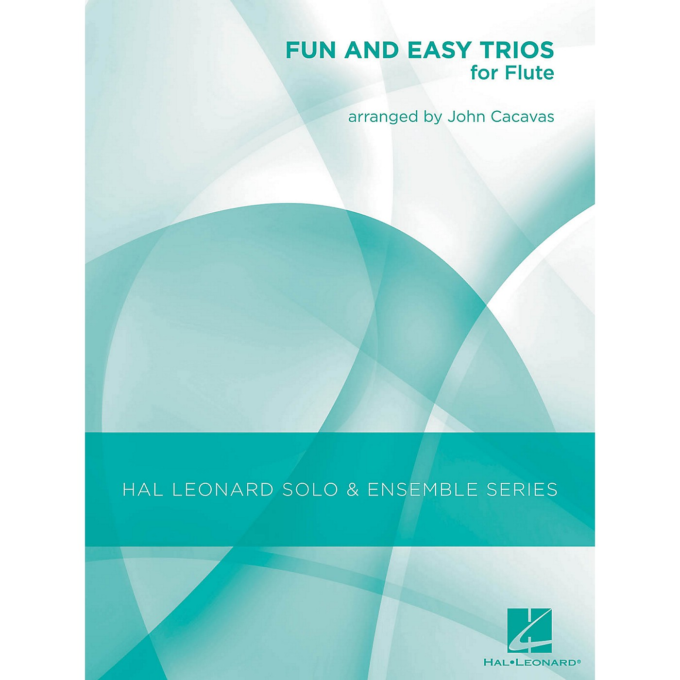 Hal Leonard Fun & Easy Trios for Flute - Hal Leonard Solo & Ensemble Series Arranged By John Cacavas thumbnail