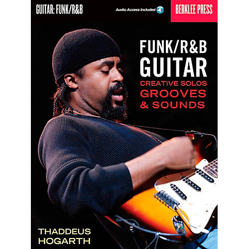 Berklee Press Funk/R&B Guitar - Creative Solos, Grooves & Sounds (Book/CD) thumbnail