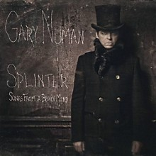 Gary Numan - Splinter [Songs From A Broken Mind]