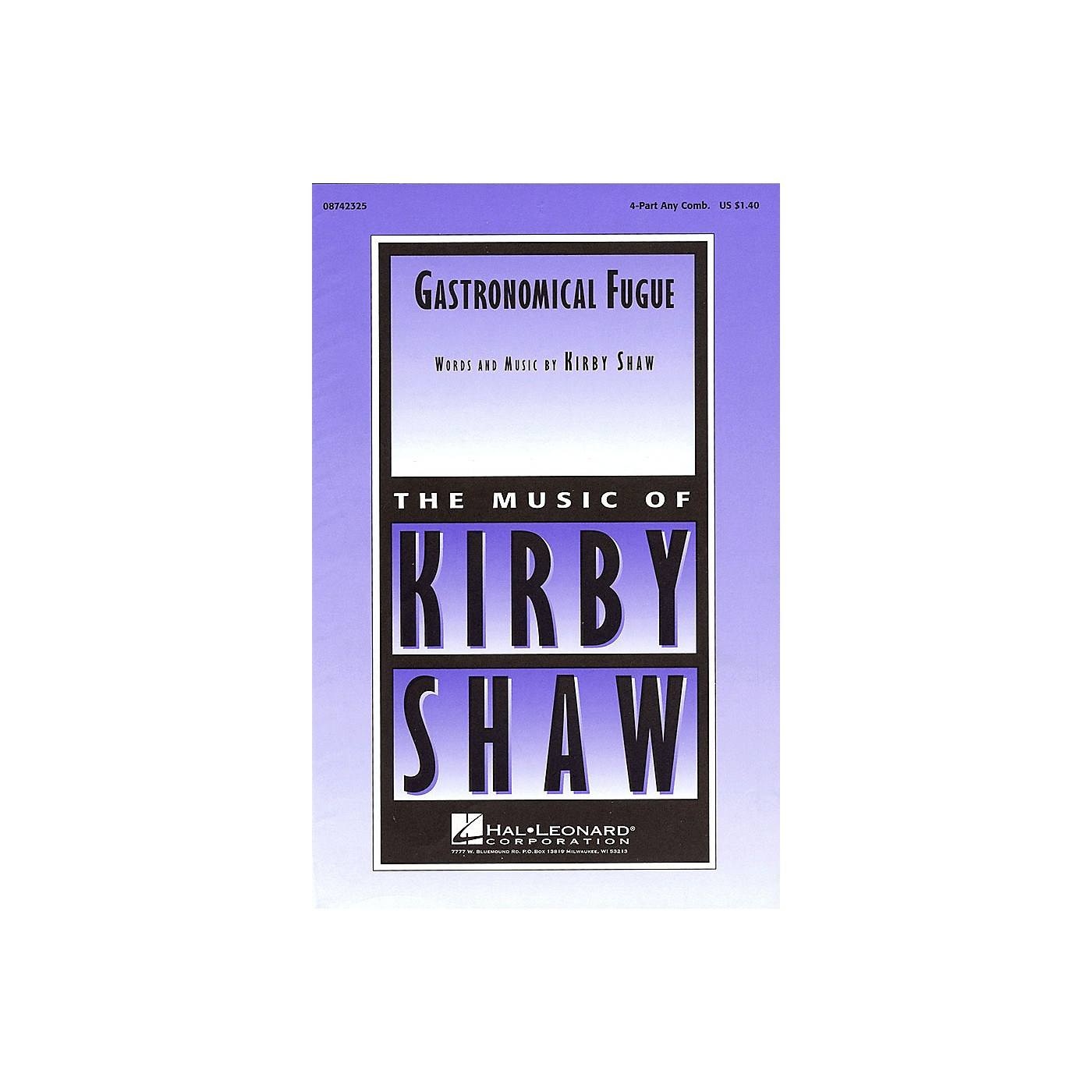 Hal Leonard Gastronomical Fugue 4 Part Any Combination composed by Kirby Shaw thumbnail