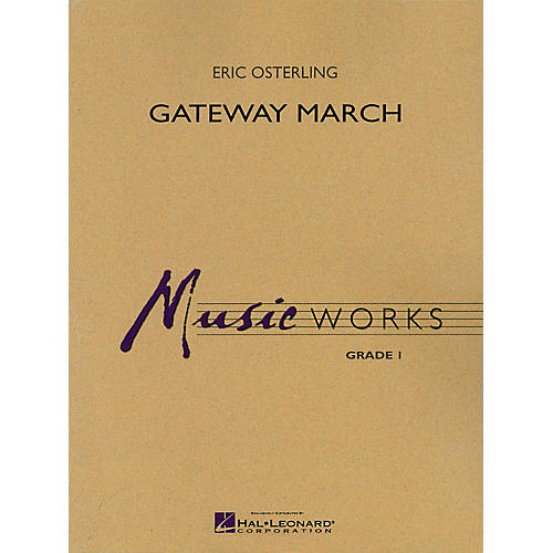 Hal Leonard Gateway March Concert Band Level 1.5 Composed by Eric Osterling thumbnail