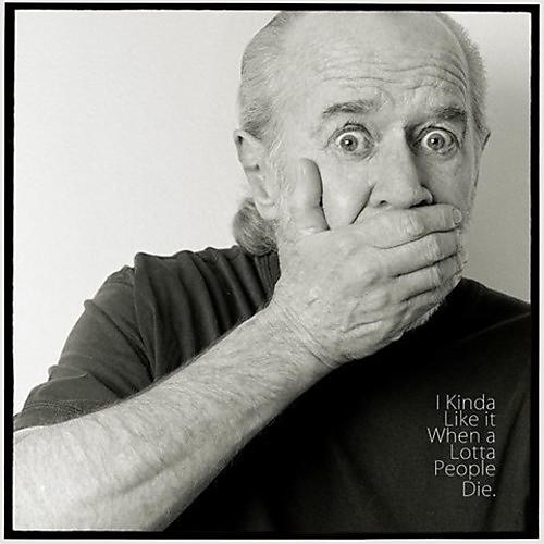 Alliance George Carlin - I Kinda Like It When A Lotta People Die thumbnail