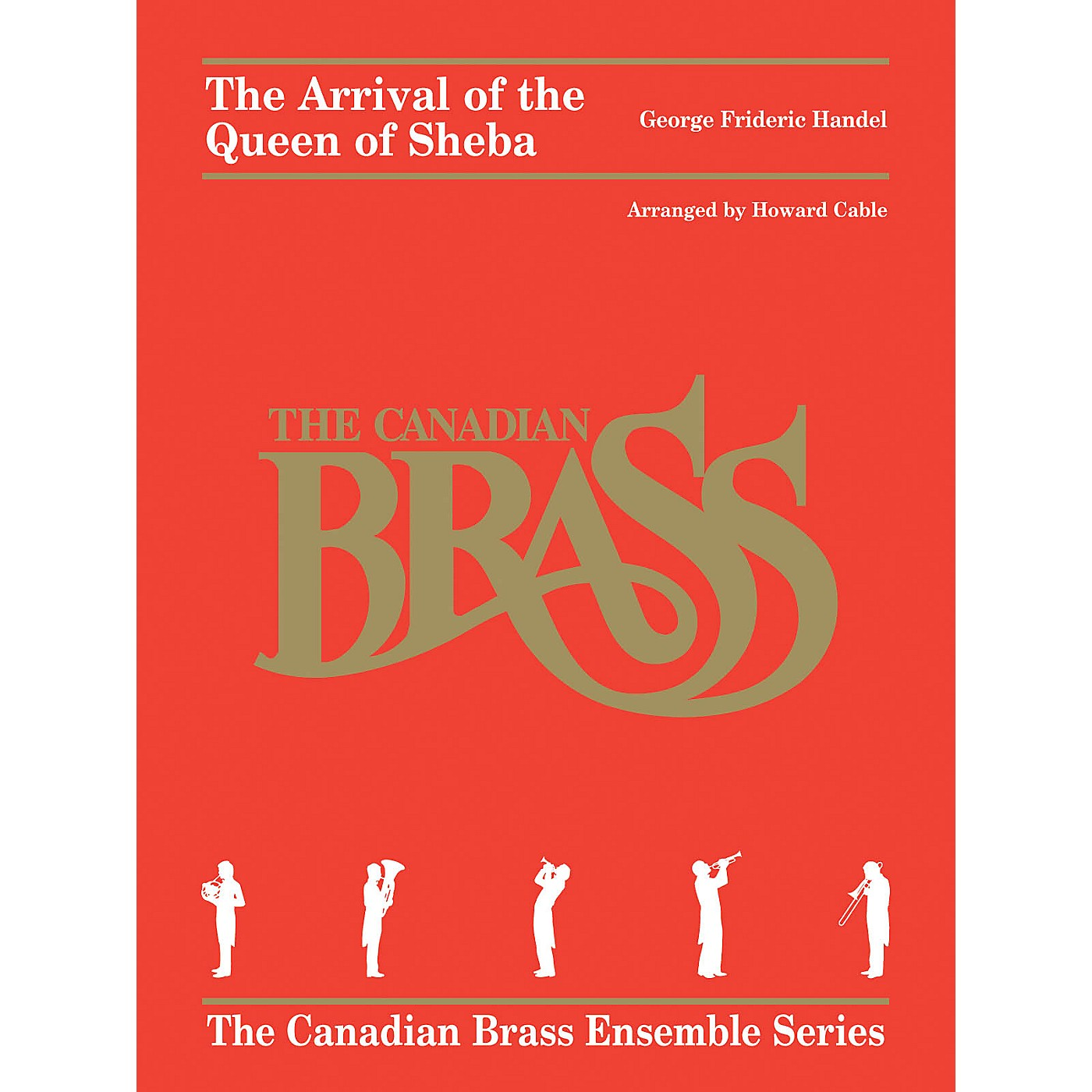 Hal Leonard George Frideric Handel - The Arrival of the Queen of Sheba Brass Ensemble Book Arranged by Howard Cable thumbnail