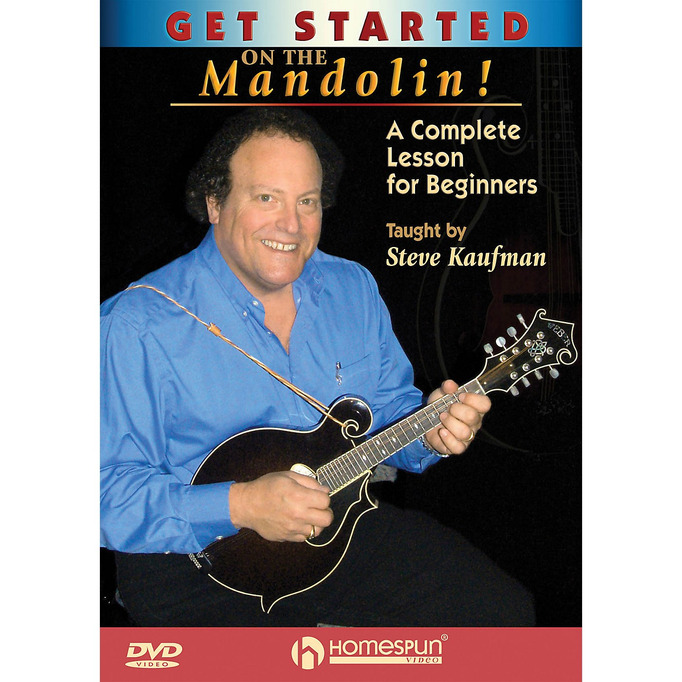 Homespun Get Started on the Mandolin! (A Complete Lesson for Beginners) Homespun Tapes Series DVD by Steve Kaufman thumbnail