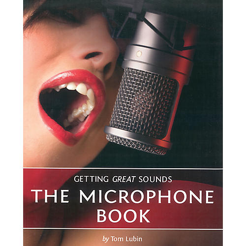 Course Technology PTR Getting Great Sounds: The Microphone Book thumbnail